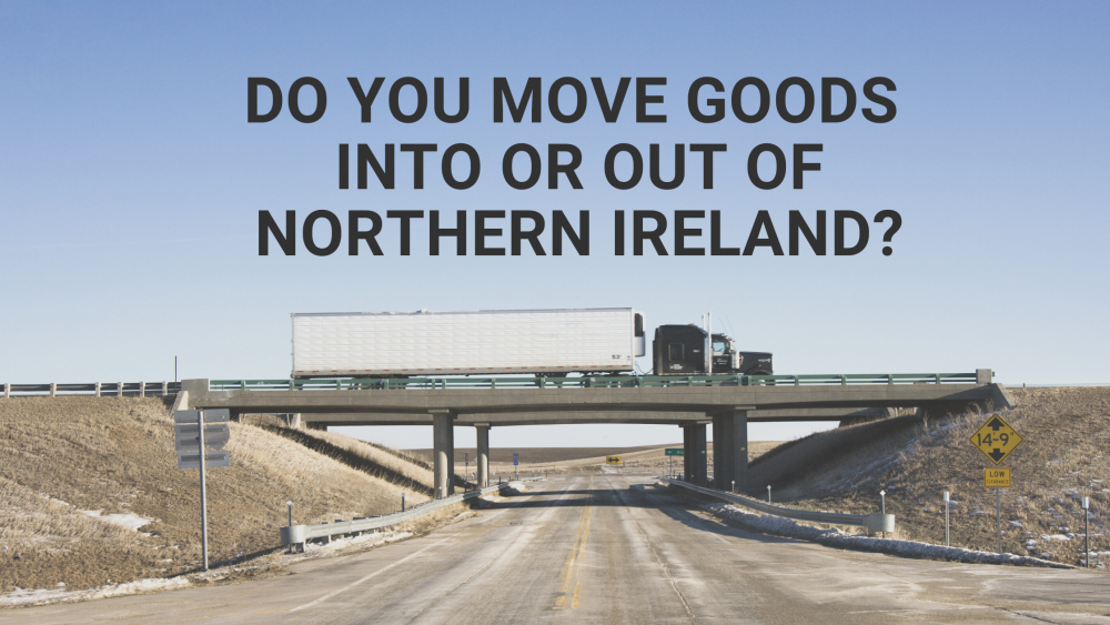 Do You Move Goods To Or From Northern Ireland?